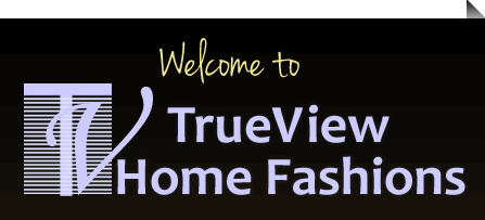 True View Home Fashions